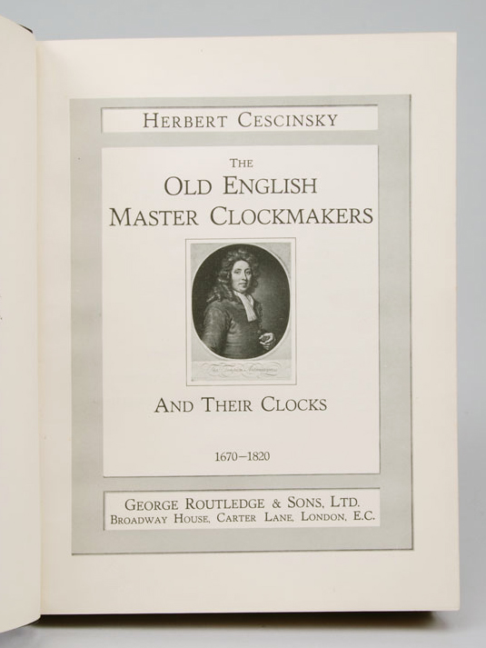 CESCINSKY, HERBERT - Old English Master Clockmakers and Their Clocks 1670-1820, the