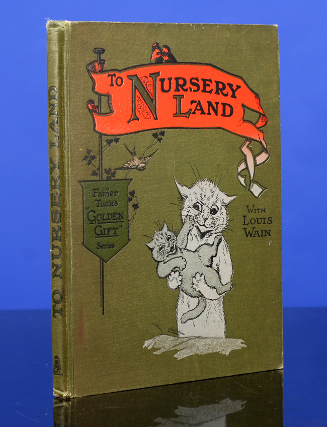 To Nursery Land with Louis Wain. Louis WAIN, illustrator, Clifton BINGHAM.