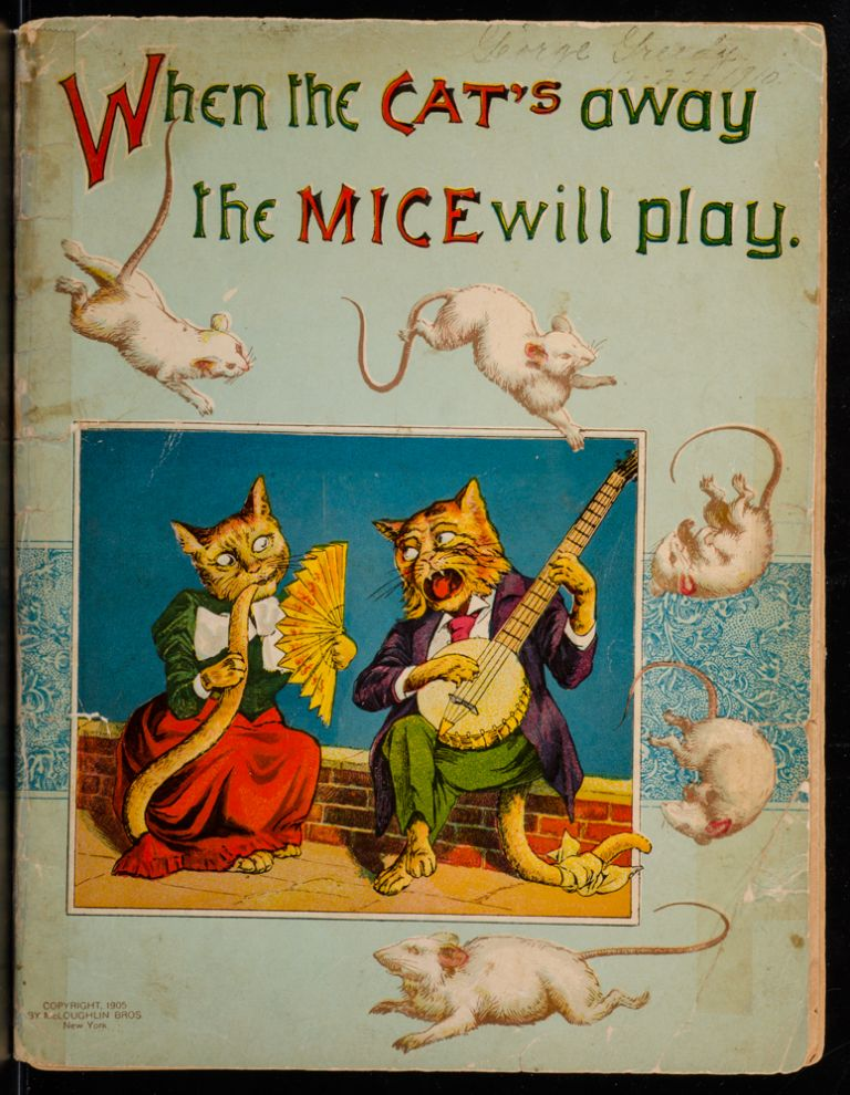 When The Cat's Away The Mice Will Play. Louis WAIN, Palmer COX.