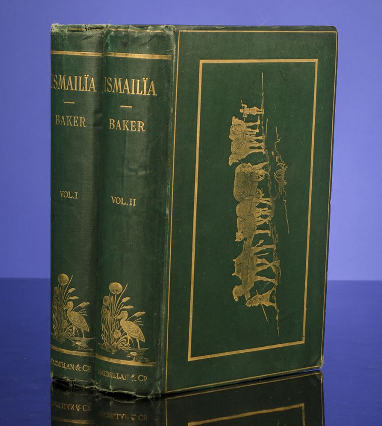 Ismailïa: A Narrative of the Expedition to Central Africa for the Suppression of the Slave Trade. Sir Samuel W. BAKER.