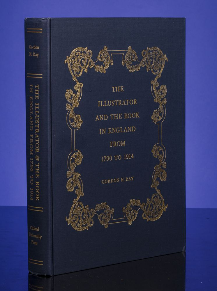 Illustrator and the Book in England from 1790 to 1914, The. Gordon N. RAY.