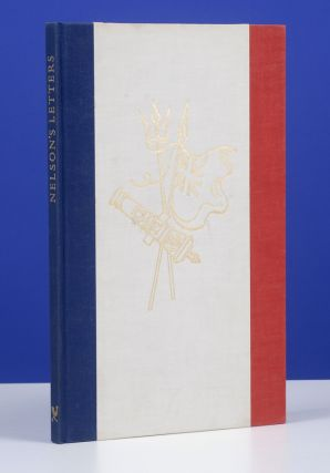 Nelson's Letters from the Leeward Islands and Other Original Documents in the Public Record Office and the British Museum. GOLDEN COCKEREL PRESS, Horatio Nelson, Geoffrey Rawson, Geoffrey Wales.