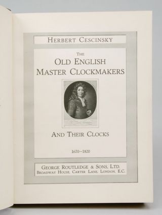 Old English Master Clockmakers and Their Clocks 1670-1820, The. Herbert CESCINSKY.