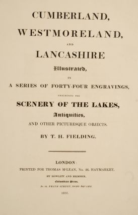 Cumberland, Westmoreland, and Lancashire Illustrated in a Series of Forty-Four Engravings,