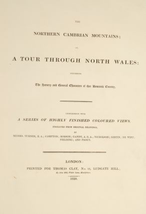 Northern Cambrian Mountains, The; or a Tour Through North Wales: Describing the Scenery and General Characters of that Romantic Country