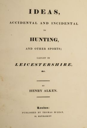 Ideas, Accidental and Incidental To Hunting and Other Sports;