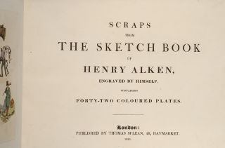 Scraps From the Sketch-Book of Henry Alken