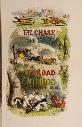 Chace, The Turf, The Road, The. Henry ALKEN, illustrator, NIMROD, Charles J. APPERLEY.