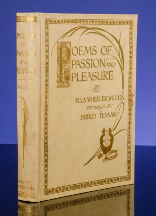 Poems of Passion and Pleasure. Dudley TENNANT, Ella Wheeler WILCOX