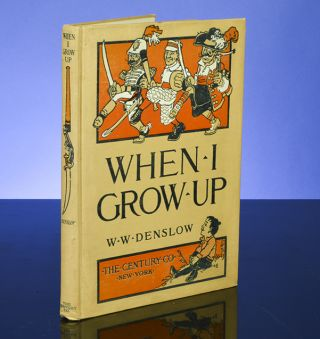 When I Grow Up. W. W. DENSLOW, illustrator.