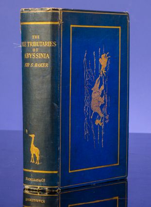 Nile Tributaries of Abyssinia, The. Sir Samuel W. BAKER