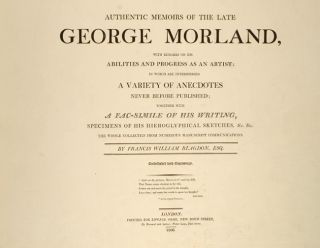 Authentic Memoirs of the late George Morland,