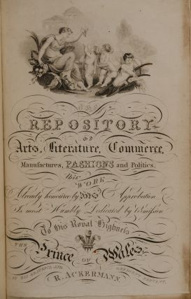 Repository of Arts, Literature, Commerce, Manufactures, Fashions, and Politics, The
