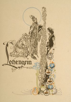 Tale of Lohengrin, The. Willy POGANY, T. W. ROLLESTON, Richard WAGNER