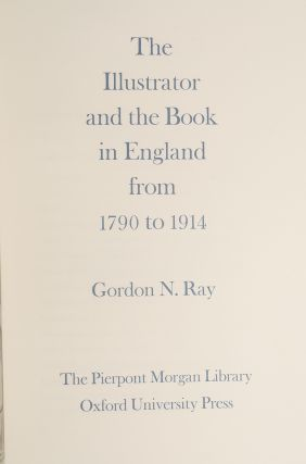 Illustrator and the Book in England from 1790 to 1914, The