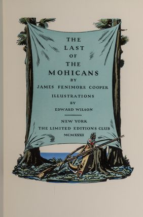 Last of the Mohicans, The. James Fenimore COOPER, LIMITED EDITIONS CLUB, Edward WILSON, illustrator.