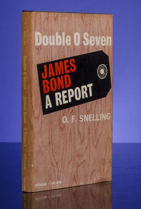 Double O Seven James Bond: A Report. O. F. SNELLING, Ian FLEMING.