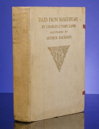 Tales from Shakespeare. Arthur RACKHAM, illustrator, William Shakespeare, Charles Lamb, Mary.