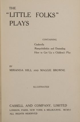 "The ""Little Folks"" Plays Containing Cinderella, Rumplestiltzkin and Dummling"