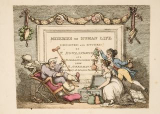 Miseries of Human Life:. Thomas ROWLANDSON.