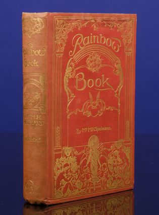 Rainbow Book: Tales of Fun and Fancy, The. Arthur RACKHAM, illustrator, Hugh THOMSON, illustrator, Mrs. M. H. SPIELMANN.