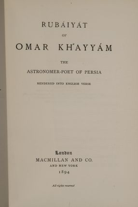 Rubáiyát of Omar Khayyám the Astronomer-Poet of Persia