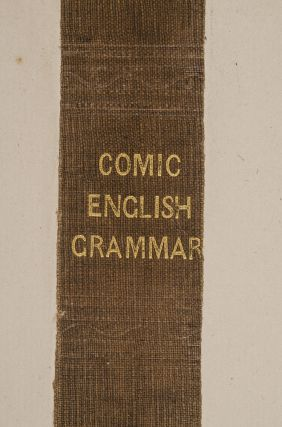 Comic Latin Grammar, The [&] Comic English Grammar; The [&] Tutor's Assistant, or Comic Figures of Arithmetic, The
