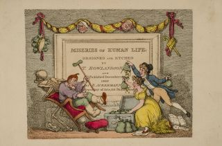 Miseries of Human Life:. Thomas ROWLANDSON