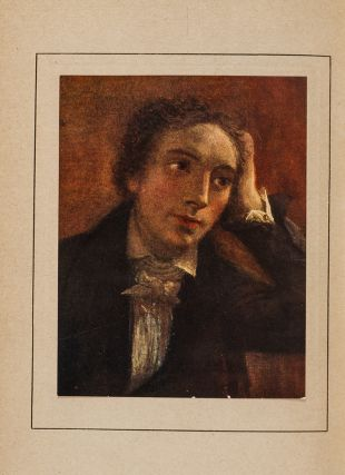John Keats, His Life and Poetry, His Friends Critics and After-Fame.