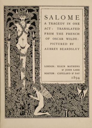 Salomé A Tragedy in One Act. Oscar WILDE, Aubrey BEARDSLEY