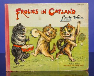 Frolics in Catland. Louis WAIN, Norman GALE, text