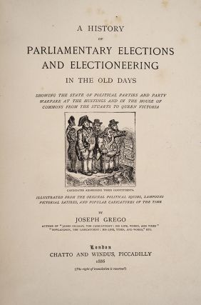 History of Parliamentary Elections and Electioneering in the Old Days, A