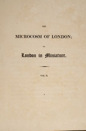 Microcosm of London; or, London in Miniature, The