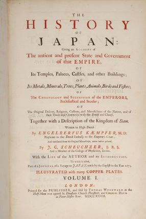 The History of Japan: Giving an Account of The antient and present State and Government of that Empire;